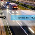 Tiempos de conducción y descanso | Paquete de Movilidad