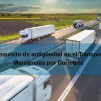 El requisito de antigüedad para el transporte de mercancías por carretera ya es historia